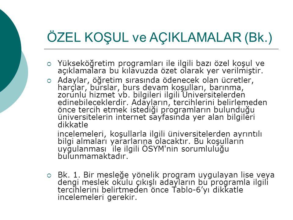ÖZEL KOŞUL ve AÇIKLAMALAR (Bk.)  Yükseköğretim programları ile ilgili bazı özel koşul ve açıklamalara bu kılavuzda özet olarak yer verilmiştir.  Ada