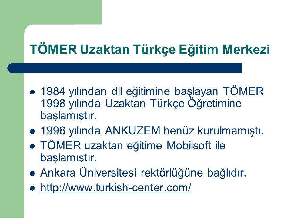 TÖMER Uzaktan Türkçe Eğitim Merkezi 1984 yılından dil eğitimine başlayan TÖMER 1998 yılında Uzaktan Türkçe Öğretimine başlamıştır. 1998 yılında ANKUZE