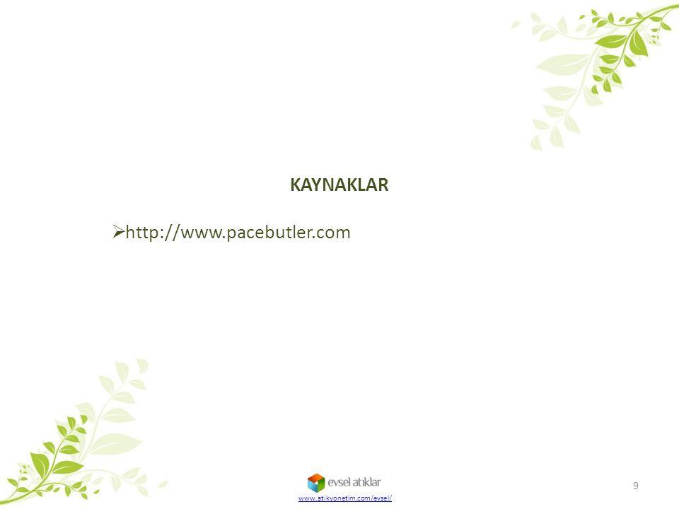 www.atikyonetim.com/evsel/ 9 KAYNAKLAR  http://www.pacebutler.com