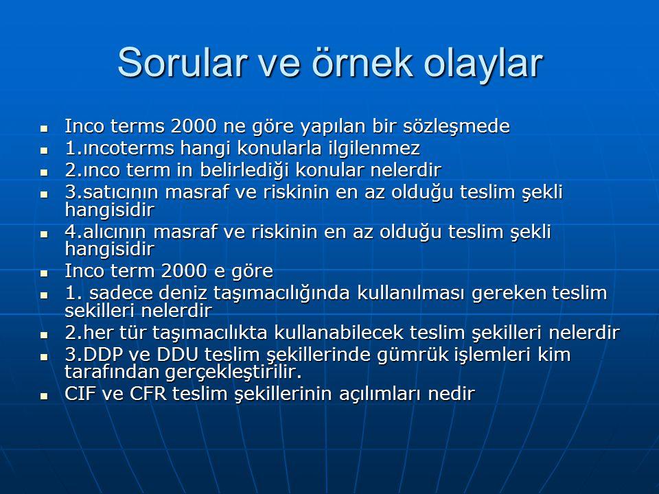 Sorular ve örnek olaylar Inco terms 2000 ne göre yapılan bir sözleşmede Inco terms 2000 ne göre yapılan bir sözleşmede 1.ıncoterms hangi konularla ilg