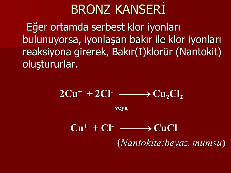 BRONZ KANSERİ Cuprous Chloride (Nantokite) CuCl