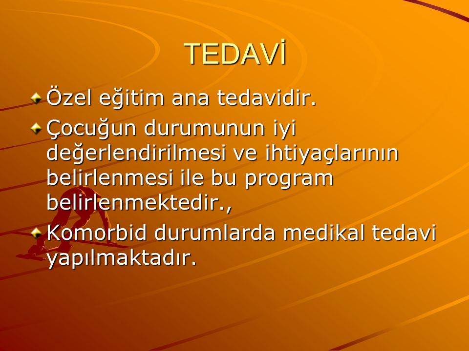 TEDAVİ Özel eğitim ana tedavidir. Çocuğun durumunun iyi değerlendirilmesi ve ihtiyaçlarının belirlenmesi ile bu program belirlenmektedir., Komorbid du