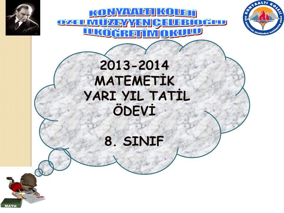 2013-2014 MATEMETİK YARI YIL TATİL ÖDEVİ 8. SINIF