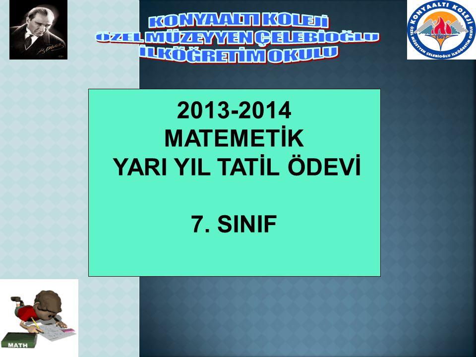 2013-2014 MATEMETİK YARI YIL TATİL ÖDEVİ 7. SINIF