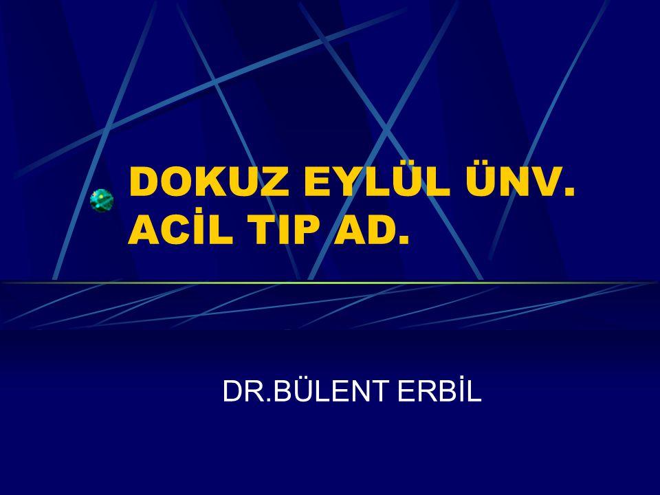 DOKUZ EYLÜL ÜNV. ACİL TIP AD. DR.BÜLENT ERBİL