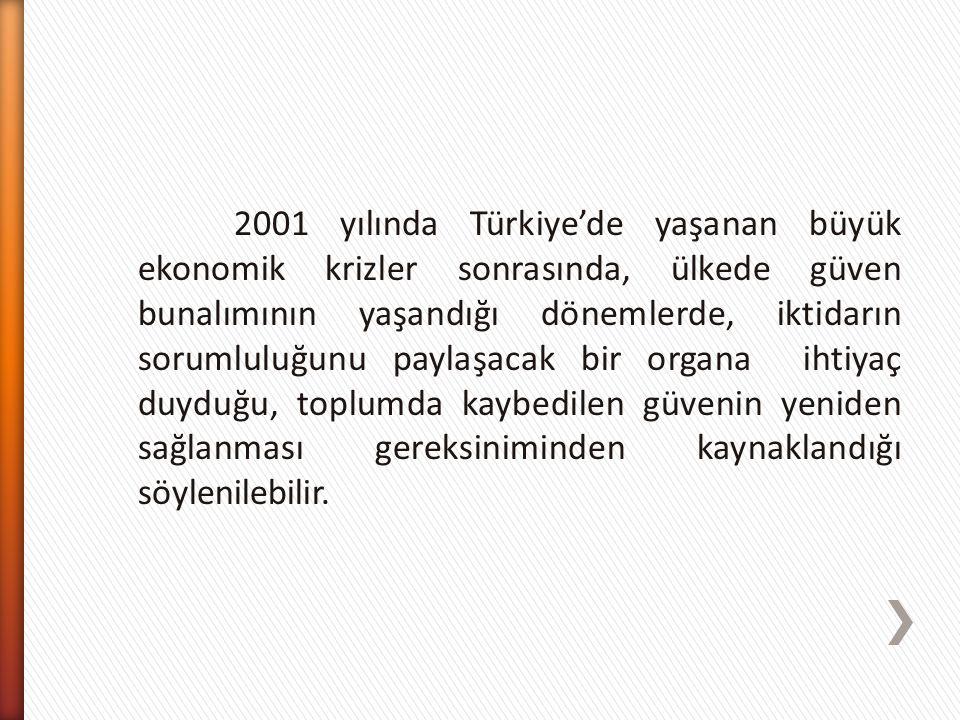 2001 yılında Türkiye'de yaşanan büyük ekonomik krizler sonrasında, ülkede güven bunalımının yaşandığı dönemlerde, iktidarın sorumluluğunu paylaşacak b
