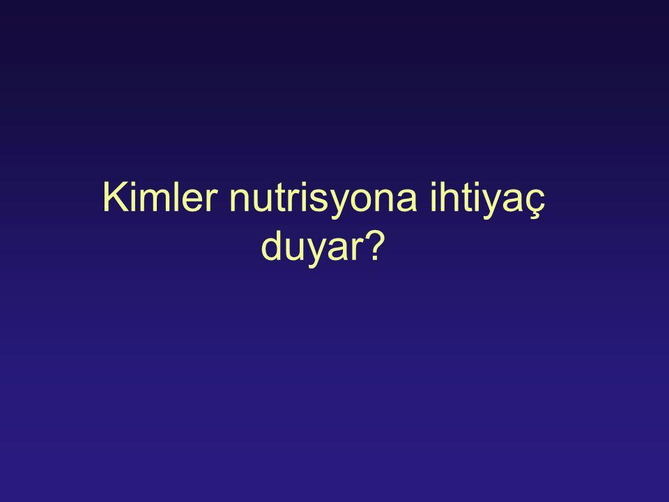 Kimler nutrisyona ihtiyaç duyar?