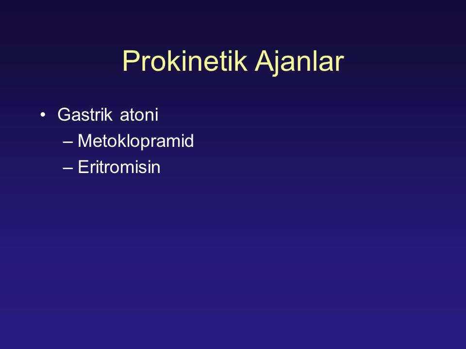 Prokinetik Ajanlar Gastrik atoni –Metoklopramid –Eritromisin