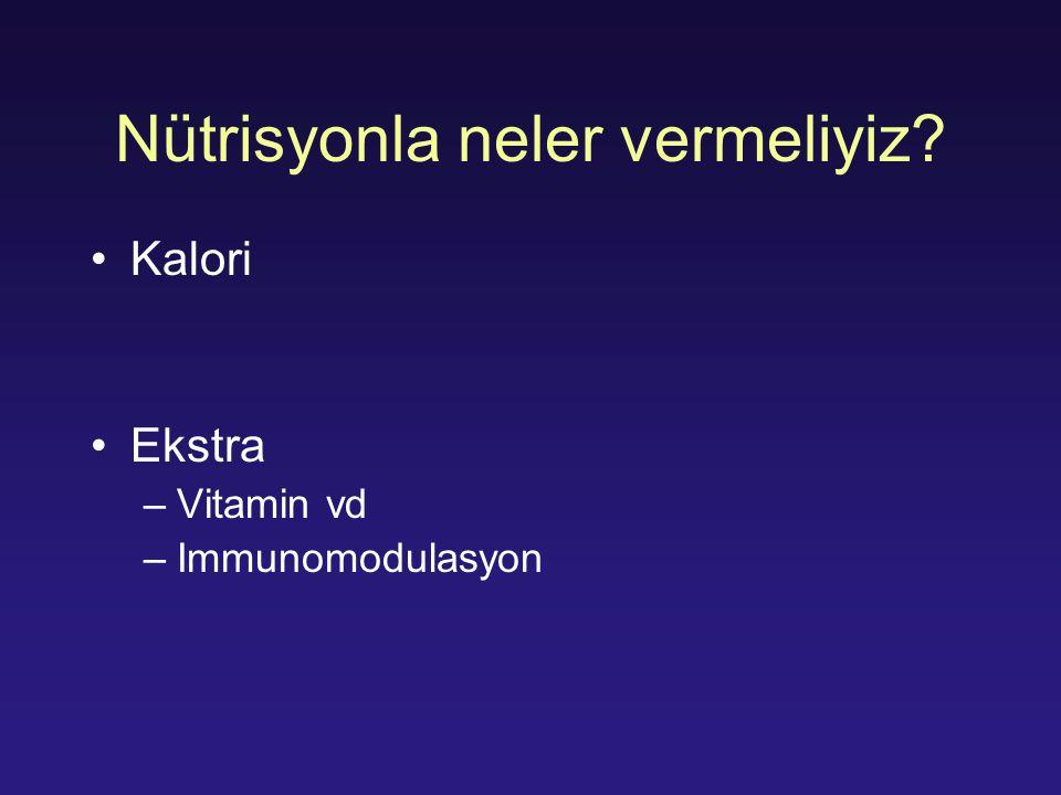 Nütrisyonla neler vermeliyiz? Kalori Ekstra –Vitamin vd –Immunomodulasyon