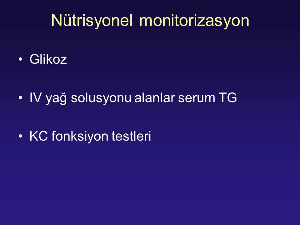 Nütrisyonel monitorizasyon Glikoz IV yağ solusyonu alanlar serum TG KC fonksiyon testleri