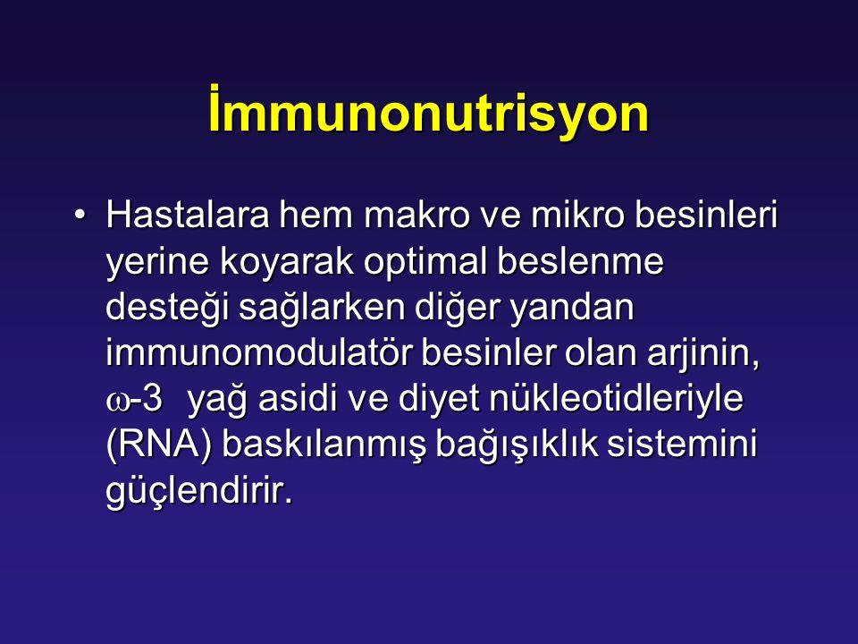 İmmunonutrisyon Hastalara hem makro ve mikro besinleri yerine koyarak optimal beslenme desteği sağlarken diğer yandan immunomodulatör besinler olan ar