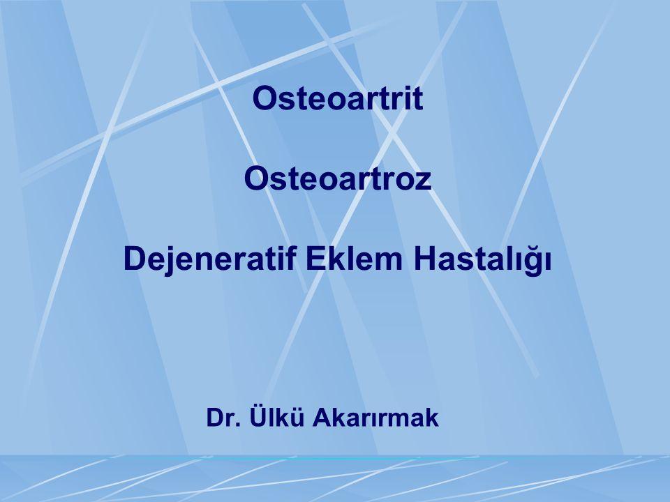 Tanım Osteoartrit OA dejeneratif, kronik bir hastalıktır Diartrodiyal (sinoviyal) eklemleri tutar Eklem kıkırdağında yıkım ve Çevresindeki kemik ile yumuşak dokularda proliferatif değişikliklerle özellenir