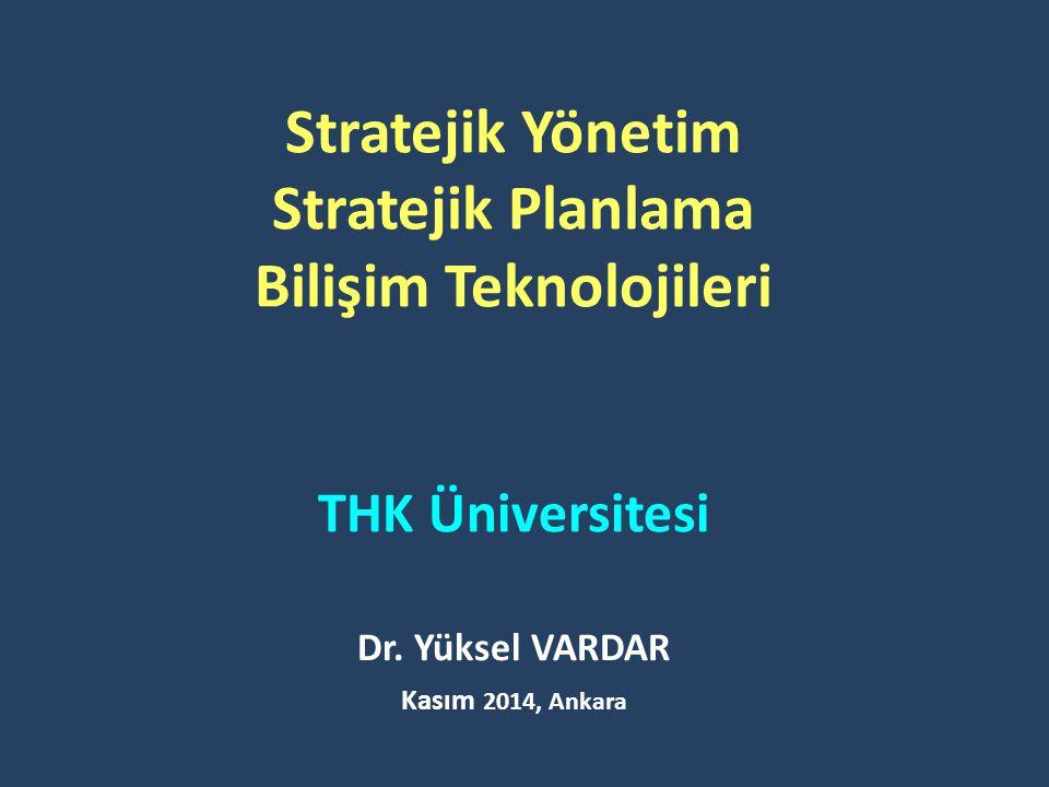 Strateji Formulasyonu (Stratejik Tasarım) Stratejik Uygulama Değerlendirme ve Kontrol Misyon Amaçlar Stratejiler Politikalar Geri Besleme/Öğrenme Stratejik Analiz Sosyal Çevre Genel çevre İş çevresi Endüstri analizi Yapı (Emir-Komuta) Kaynaklar (Varlıklar, Beceriler Yetkinlikler, Bilgi) Kültür (İnançlar, Değerler, Beklentiler) Varlık nedeni Başarmak İstediğimiz sonuçlar Misyon ve amaçları gerçekleştir ecek planlar Karar verme rehberimiz Programlar Bir planı başarmak için ihtiyaç duyulan faaliyetler Bütçeler Programların maliyeti Prosedürler Bir işi yapmak için ihtiyaç duyulan ardışık adımlar Performansı izleme ve düzeltici tedbirleri alma süreci Başarı durumu Dış Çevre İşletme içi