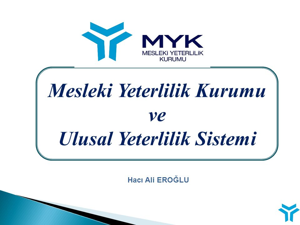  MYK Hukuki Statüsü  Ulusal Yeterlilik Sistemi Ulusal Yeterlilik Çerçevesi Avrupa Yeterlilikler Çerçevesi  Ulusal Meslek Standartları  Ulusal Yeterlilikler – Sınav ve Belgelendirme Yetkilendirilmiş Belgelendirme Kuruluşları Eğitim Akreditasyon  UYS'yi Destekleyen Diğer Faaliyetler Türkiye Yeterlilikler Çerçevesi (TYÇ) İstihdam ve Mesleki Eğitim İlişkisinin Güçlendirilmesi Eylem Planı Türkiye'de Mesleki Yeterlilik Kurumunun ve Ulusal Yeterlilik Sisteminin Güçlendirilmesi Projesi (UYEP)  Gerçekleştirilen Faaliyetler SUNUM PLANI