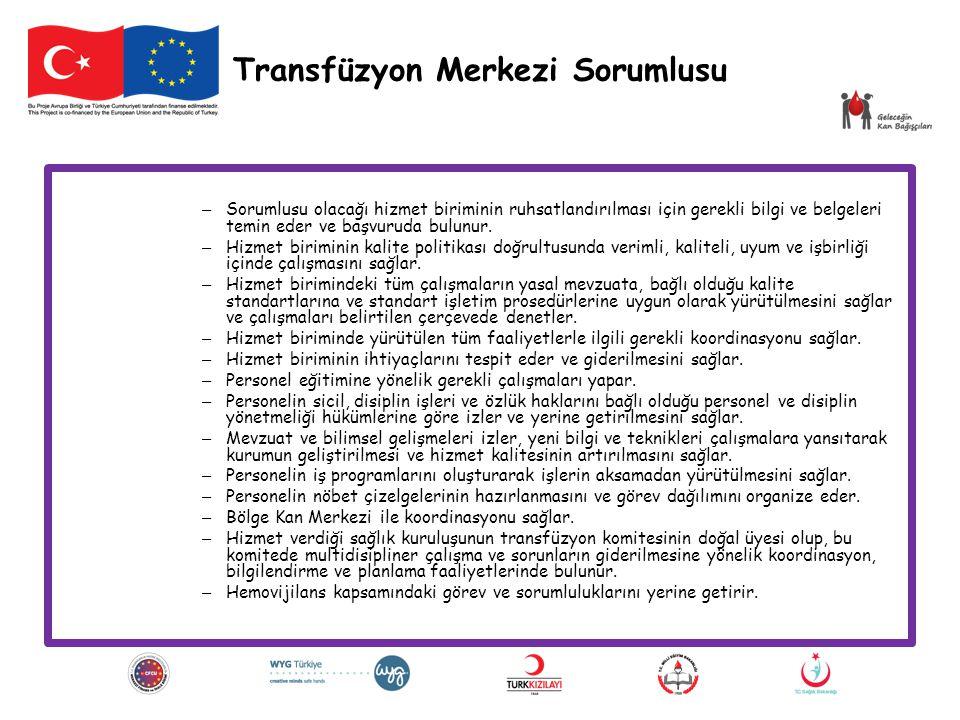 Transfüzyon Merkezi Sorumlusu – Sorumlusu olacağı hizmet biriminin ruhsatlandırılması için gerekli bilgi ve belgeleri temin eder ve başvuruda bulunur.