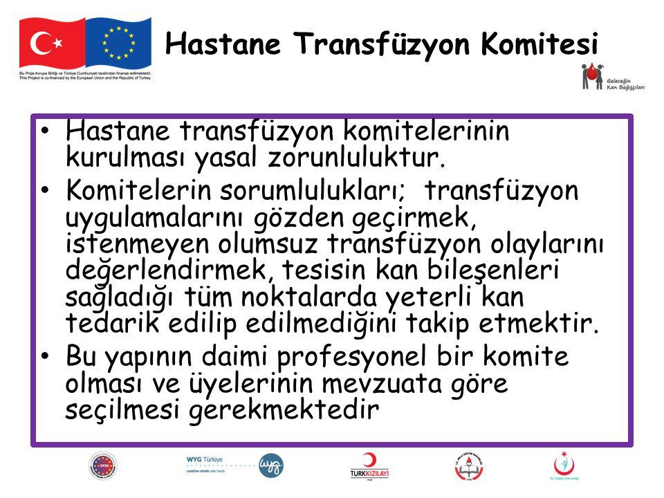 Hastane Transfüzyon Komitesi Hastane transfüzyon komitelerinin kurulması yasal zorunluluktur. Komitelerin sorumlulukları; transfüzyon uygulamalarını g