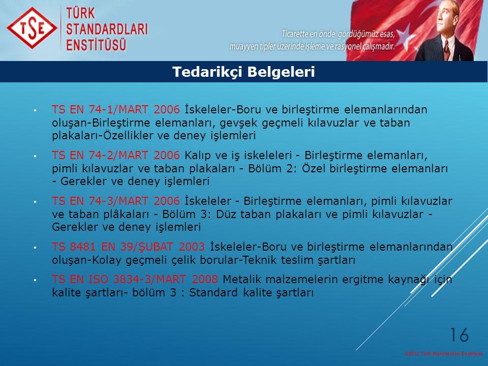 ©2013 Türk Standardları Enstitüsü 16 Tedarikçi Belgeleri TS EN 74-1/MART 2006 İskeleler-Boru ve birleştirme elemanlarından oluşan-Birleştirme elemanla