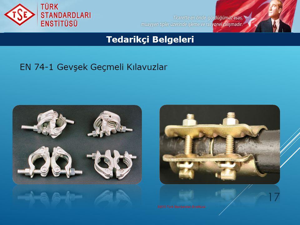 ©2013 Türk Standardları Enstitüsü 17 Tedarikçi Belgeleri EN 74-1 Gevşek Geçmeli Kılavuzlar