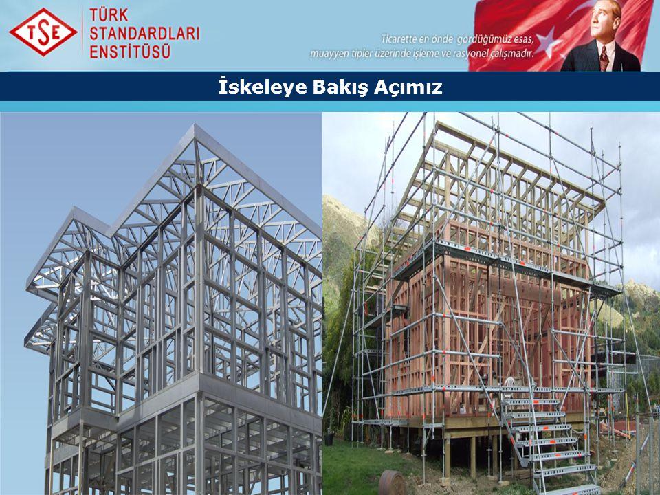 ©2013 Türk Standardları Enstitüsü 2 İskeleye Bakış Açımız