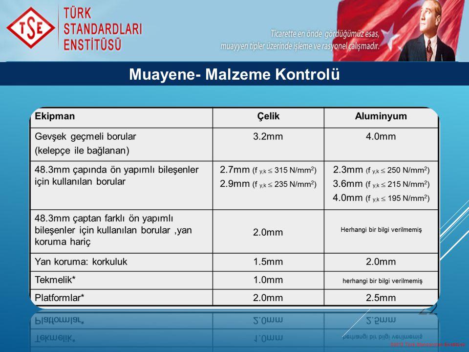 ©2013 Türk Standardları Enstitüsü 22 Muayene- Malzeme Kontrolü