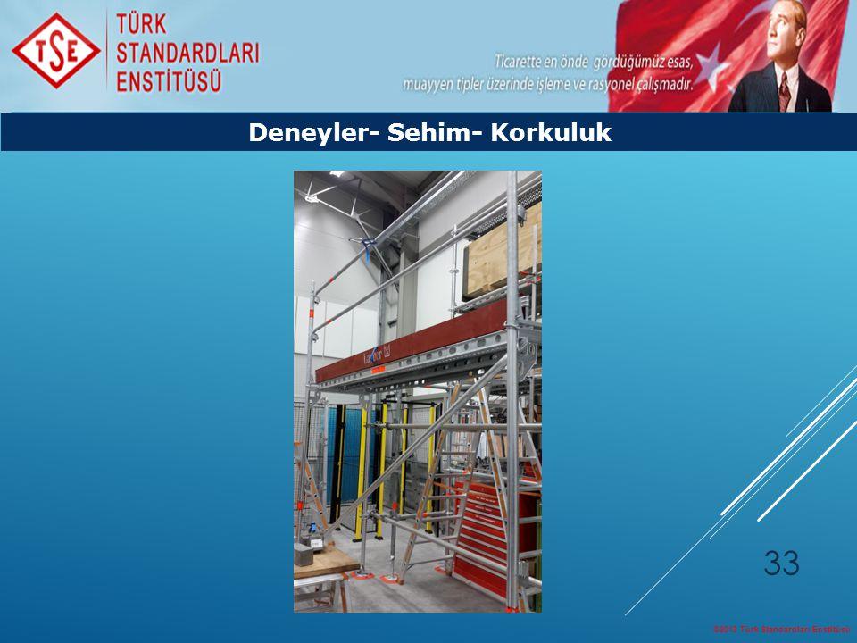 ©2013 Türk Standardları Enstitüsü 33 Deneyler- Sehim- Korkuluk