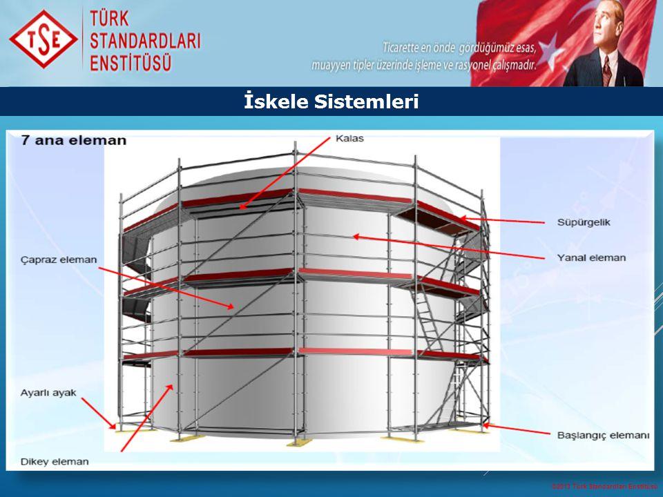 ©2013 Türk Standardları Enstitüsü 7 İskele Sistemleri