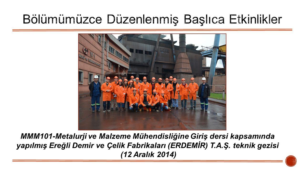 MMM101-Metalurji ve Malzeme Mühendisliğine Giriş dersi kapsamında yapılmış Ereğli Demir ve Çelik Fabrikaları (ERDEMİR) T.A.Ş. teknik gezisi (12 Aralık