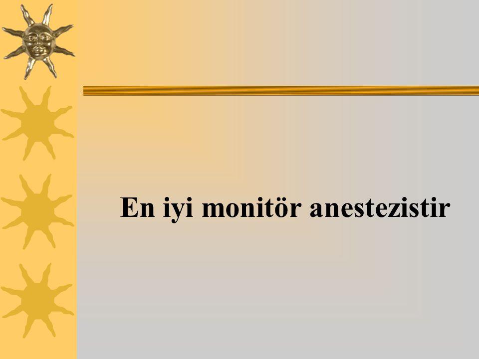 En iyi monitör anestezistir