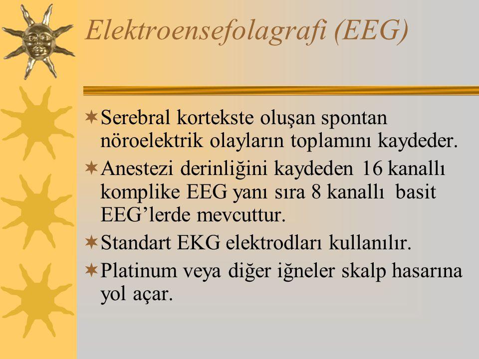 Elektroensefolagrafi (EEG)  Serebral kortekste oluşan spontan nöroelektrik olayların toplamını kaydeder.