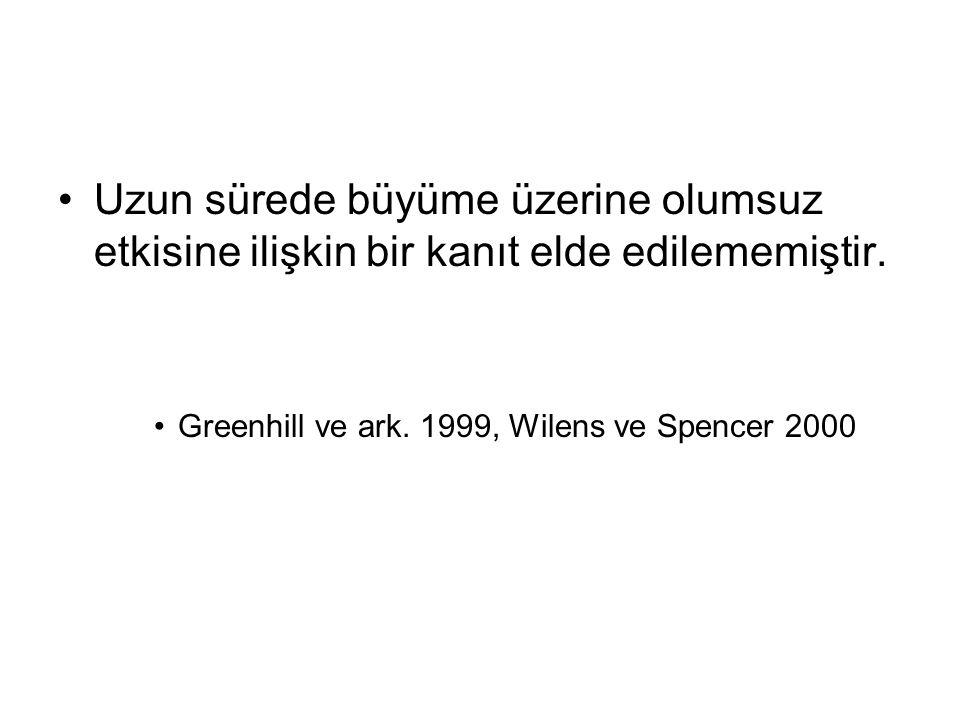 Uzun sürede büyüme üzerine olumsuz etkisine ilişkin bir kanıt elde edilememiştir. Greenhill ve ark. 1999, Wilens ve Spencer 2000