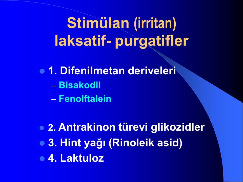 Stimülan (irritan) laksatif- purgatifler 1. Difenilmetan deriveleri – Bisakodil – Fenolftalein 2. Antrakinon türevi glikozidler 3. Hint yağı (Rinoleik