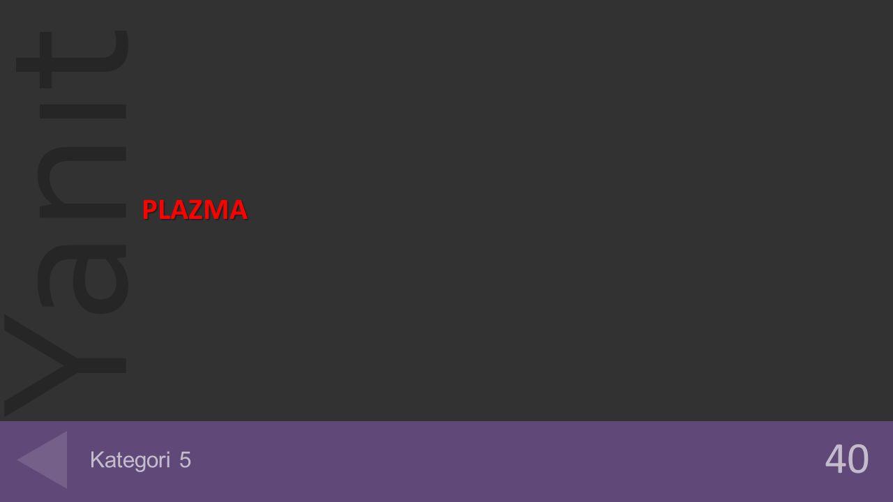Yanıt PLAZMA 40 Kategori 5
