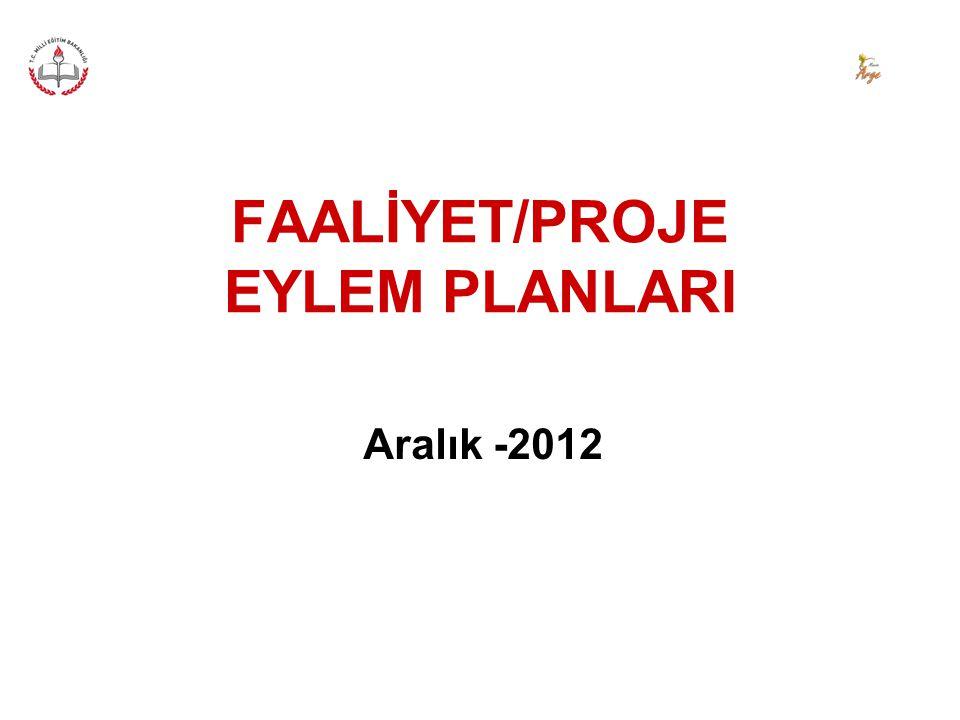 FAALİYET/PROJE EYLEM PLANLARI Aralık -2012