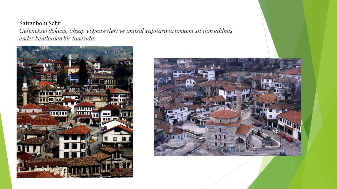 Safranbolu Şehri Geleneksel dokusu, ahşap yığma evleri ve anıtsal yapılarıyla tamamı sit ilan edilmiş ender kentlerden bir tanesidir.
