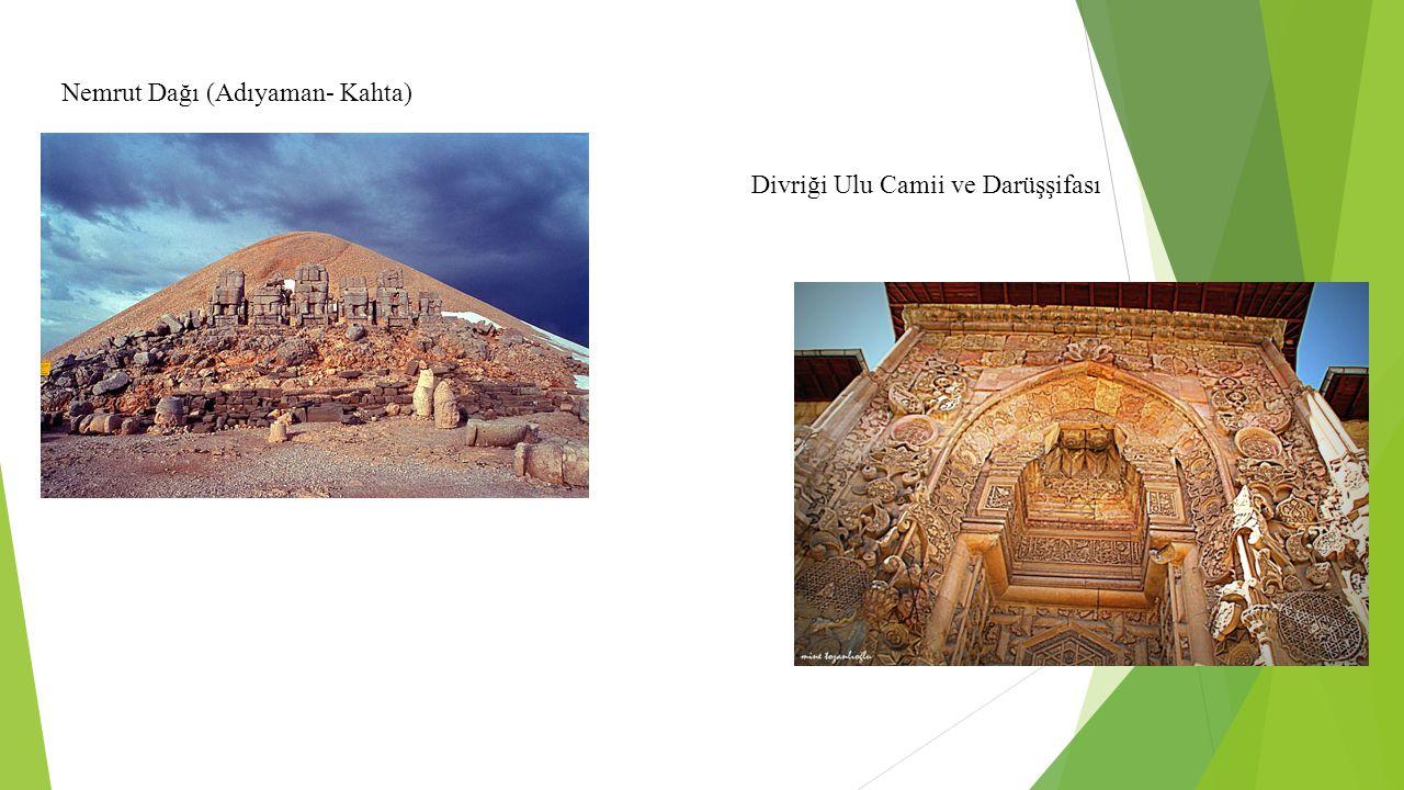 Nemrut Dağı (Adıyaman- Kahta) Divriği Ulu Camii ve Darüşşifası