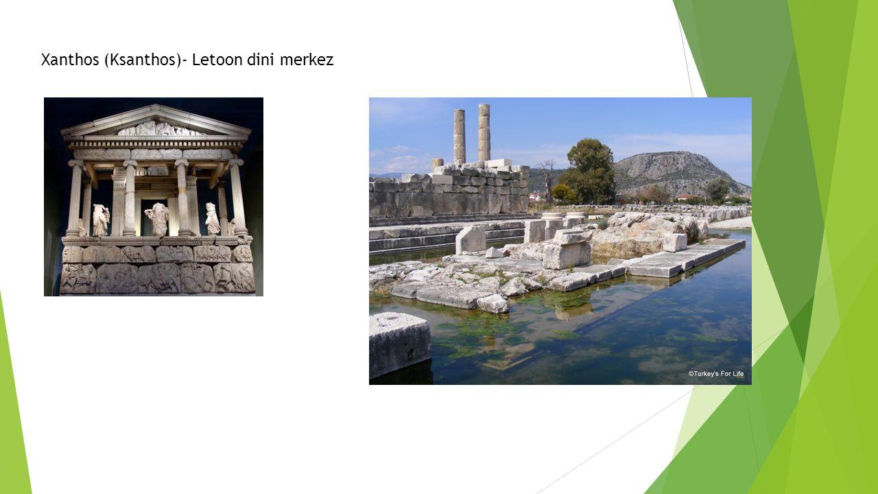 Xanthos (Ksanthos)- Letoon dini merkez