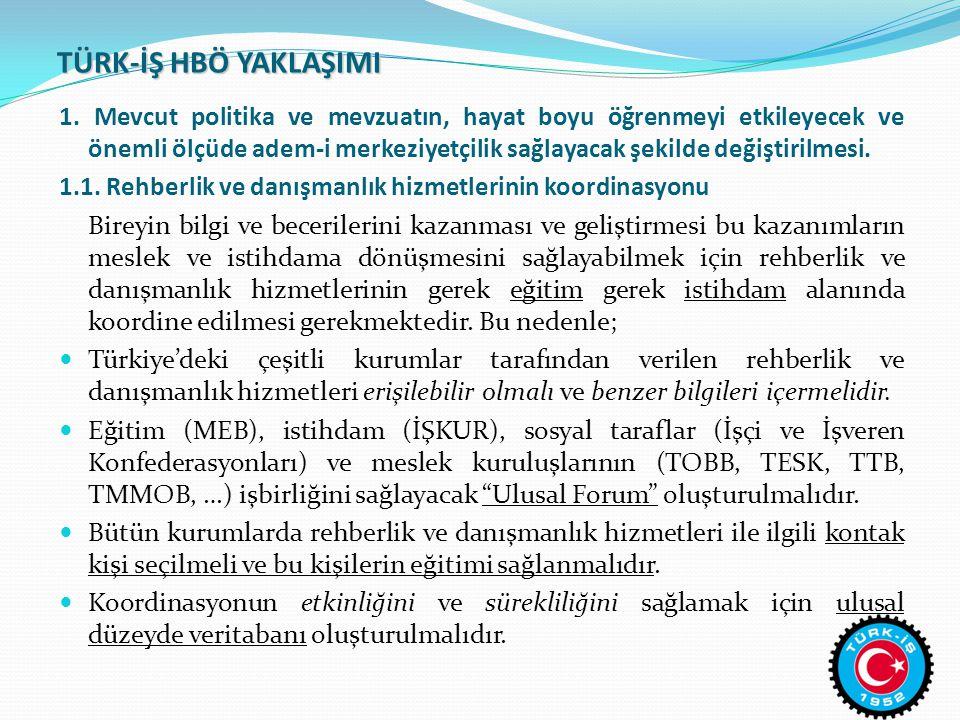 TÜRK-İŞ HBÖ YAKLAŞIMI 1.