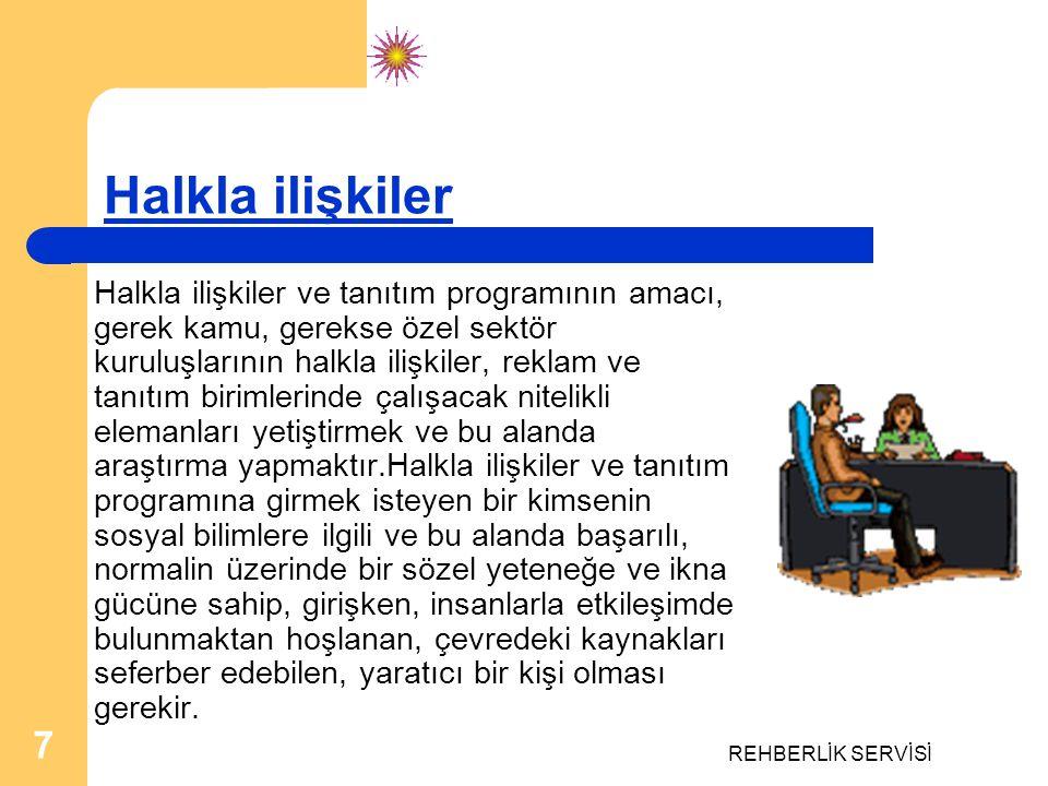 REHBERLİK SERVİSİ 7 Halkla ilişkiler Halkla ilişkiler ve tanıtım programının amacı, gerek kamu, gerekse özel sektör kuruluşlarının halkla ilişkiler, r