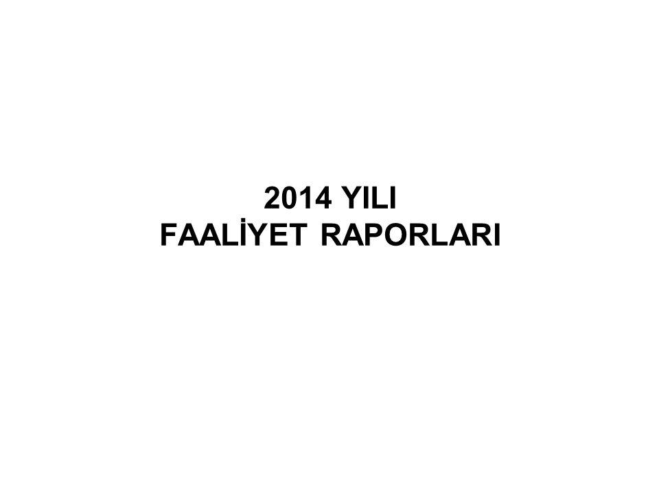 2014 YILI FAALİYET RAPORLARI