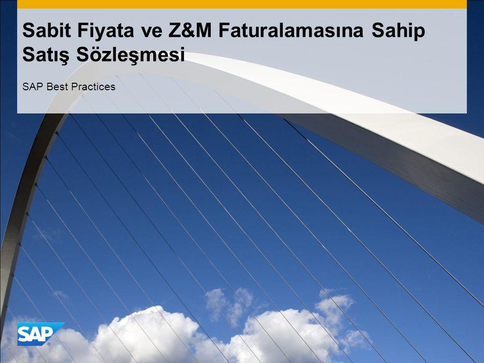 Sabit Fiyata ve Z&M Faturalamasına Sahip Satış Sözleşmesi SAP Best Practices