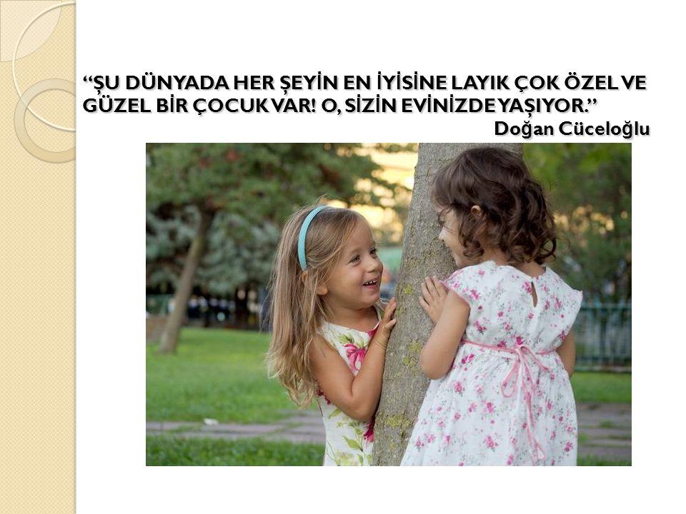 Eğer bir çocuk övülmüş ve beğenilmişse, Takdir etmeyi öğrenir