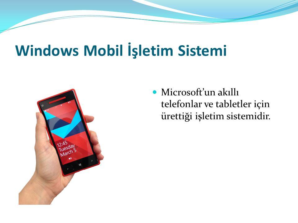 Windows Mobil İşletim Sistemi Microsoft'un akıllı telefonlar ve tabletler için ürettiği işletim sistemidir.