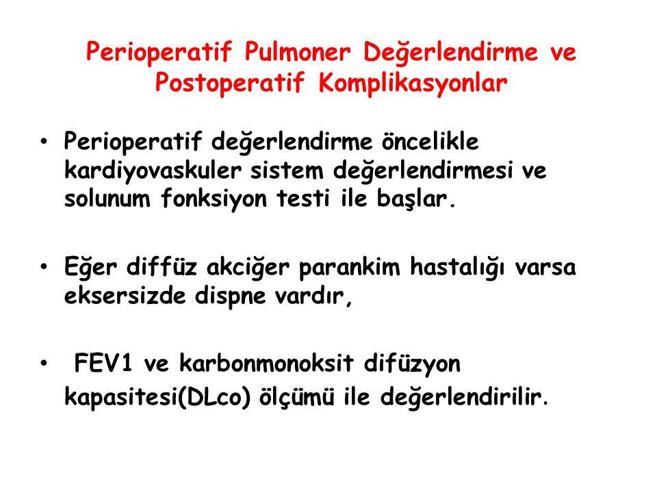 Perioperatif Pulmoner Değerlendirme ve Postoperatif Komplikasyonlar Perioperatif değerlendirme öncelikle kardiyovaskuler sistem değerlendirmesi ve sol