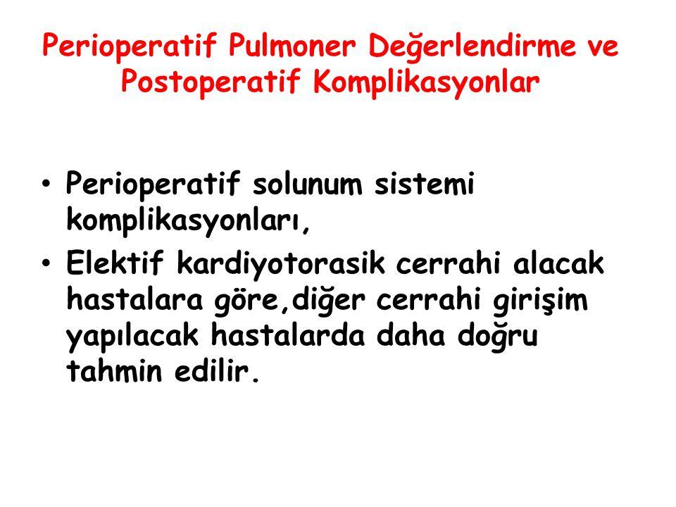 Perioperatif Pulmoner Değerlendirme ve Postoperatif Komplikasyonlar Perioperatif solunum sistemi komplikasyonları, Elektif kardiyotorasik cerrahi alac