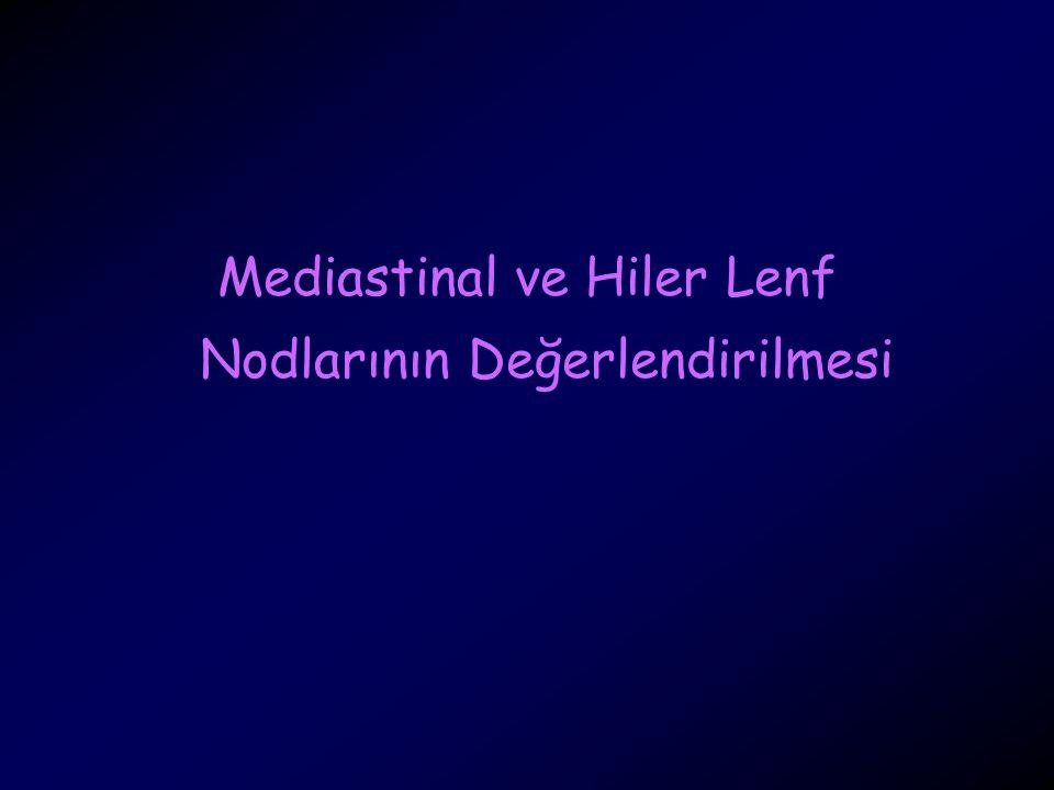 Mediastinal ve Hiler Lenf Nodlarının Değerlendirilmesi