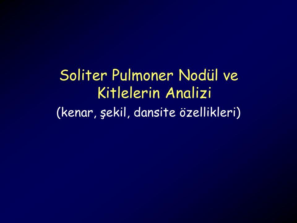 Soliter Pulmoner Nodül ve Kitlelerin Analizi (kenar, şekil, dansite özellikleri)