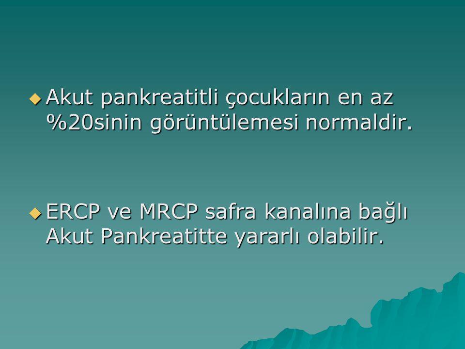  Akut pankreatitli çocukların en az %20sinin görüntülemesi normaldir.  ERCP ve MRCP safra kanalına bağlı Akut Pankreatitte yararlı olabilir.