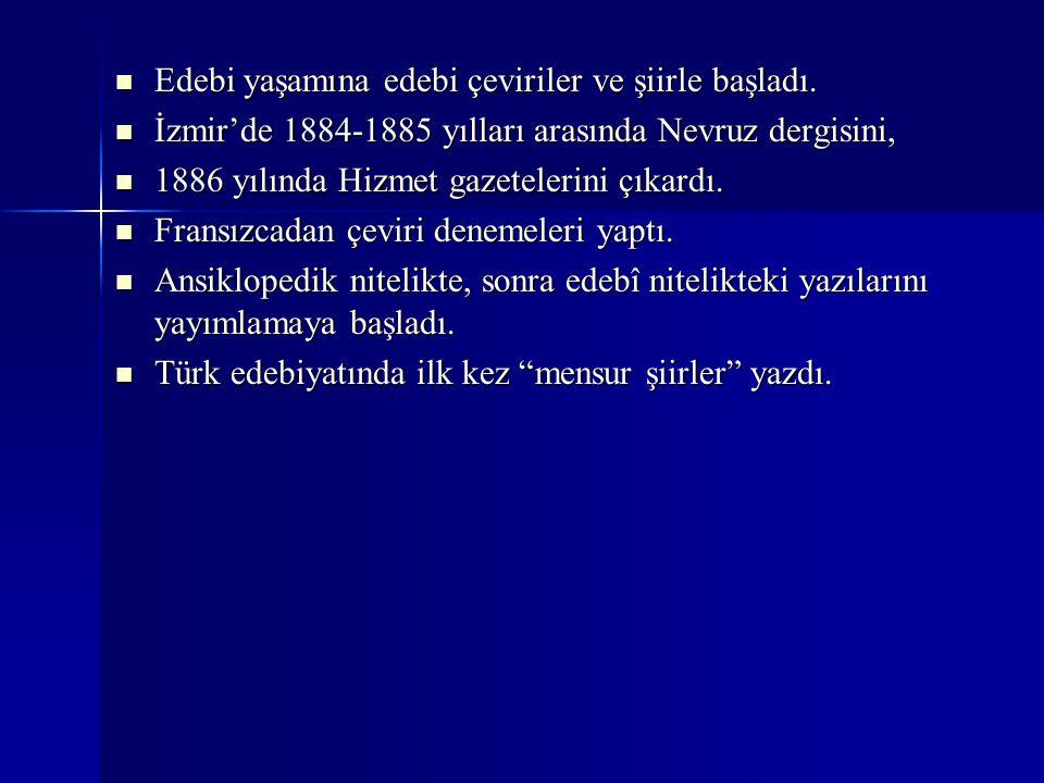 Edebi yaşamına edebi çeviriler ve şiirle başladı. Edebi yaşamına edebi çeviriler ve şiirle başladı. İzmir'de 1884-1885 yılları arasında Nevruz dergisi