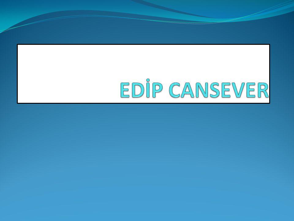 EDİP CANSEVER Edip Cansever (8 Ağustos 1928–28 Mayıs 1986), Türk şair.