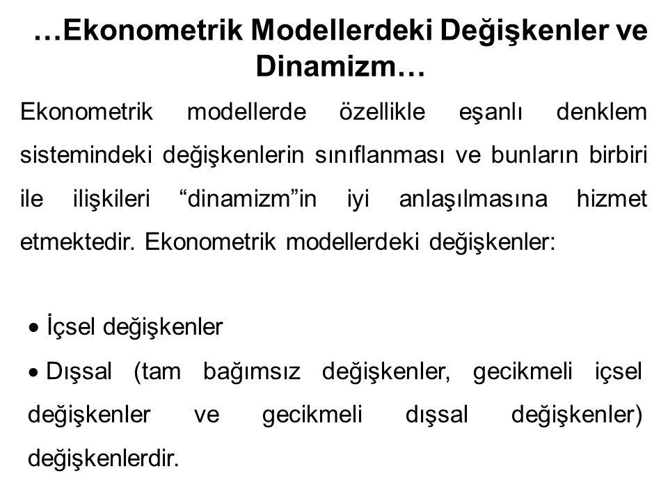 …Ekonometrik Modellerdeki Değişkenler ve Dinamizm… Ekonometrik modellerde özellikle eşanlı denklem sistemindeki değişkenlerin sınıflanması ve bunların